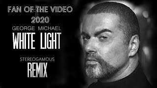 George Michael - White Light (Stereogamous Remix) Fan of the video_2020