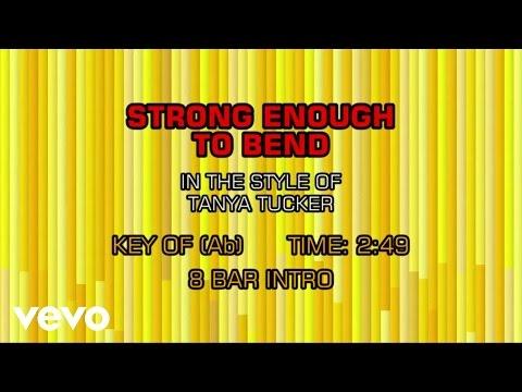 Tanya Tucker - Strong Enough To Bend (Karaoke)