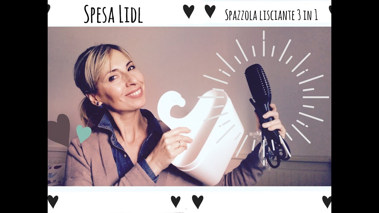 Spesa Lidl Spazzola Lisciante 3 In 1 Youtube