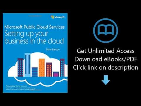 D.0.w.n-load Microsoft Public Cloud Services: Setting up your business in the cloud {P.d#f}