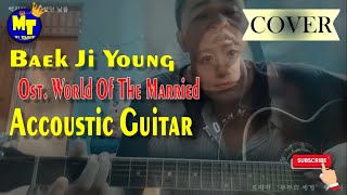 The World of The Married Ost Baek Z Young The Days We Loved Accoustic Cover by My Teacher