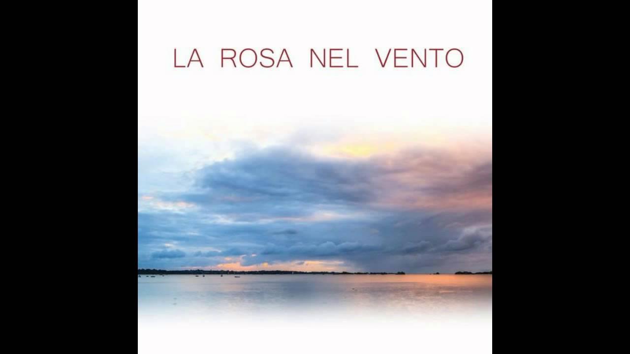 La Rosa Nel Vento Di Fabrizio Campanelli.Fabrizio Campanelli La Rosa Nel Vento Hq
