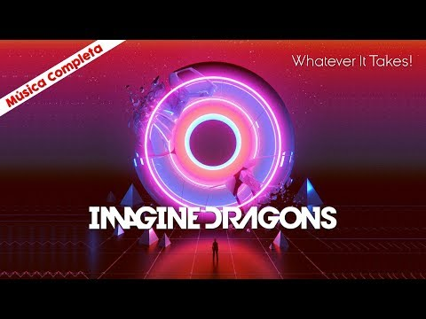 Como  Cantar Whatever It Takes - Imagine Dragons - Completa