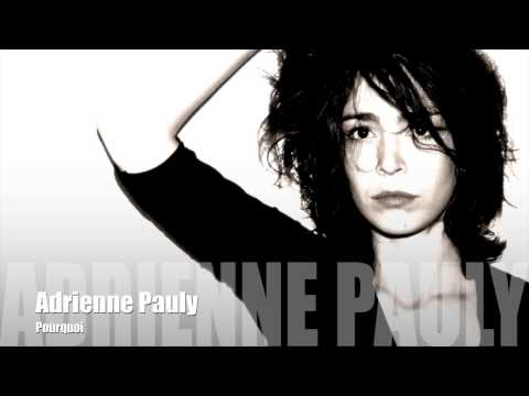 Adrienne Pauly - Pourquoi