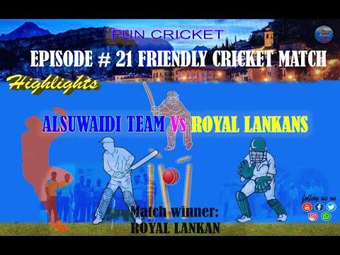 Download Episode 21 Highlights Royal Lankans  Vs ALSUWAIDI TEAM 15112019 நட்பு கிரிக்கெட் போட்டி
