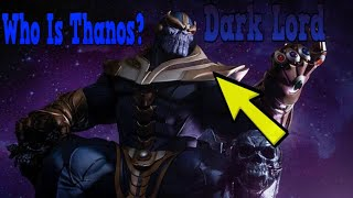 Who Is Thanos? (Avengers: Infinity War)