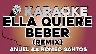 Ella Quiere Beber (Remix) KARAOKE con LETRA Anuel AA ft. Romeo Santos