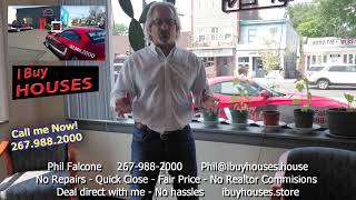 i buy houses store in Hatboro PA  Come talk to me now