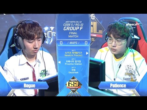 [2017 GSL Season 2]Code S Ro.32 Group F Match5 Rogue vs Patience