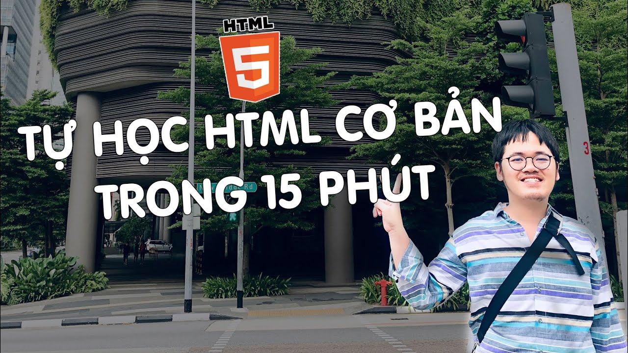 Tự học HTML và code ra cái web đơn giản trong 15 phút