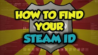 How to Find Your Steam ID, Profile ID, Community ID 2017 - How To Find Your Steam ID 2015