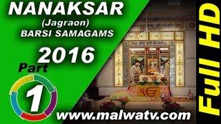 NANAKSAR (Jagraon) ! BARSI SAMAGAMS  - 2016 of MAHANT PARTAP SINGH JI !! Part 1st