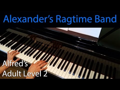 Alexander's Ragtime Band, Berlin (Early-Intermediate Piano Solo) Alfred's Adult Level 2