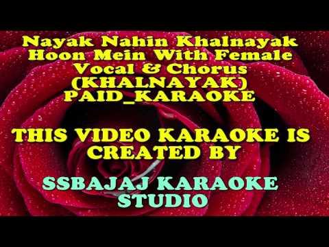 Nayak Nahin Khalnayak Hoon Mein With Female Vocal & Chorus (KHALNAYAK) PAID_KARAOKE SAMPLE