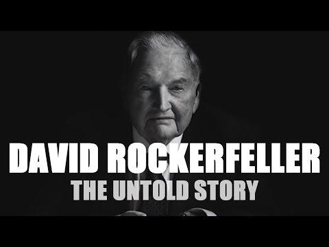 DAVID ROCKEFELLER -THE UNTOLD STORY