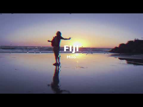 Milo - Fiji (Official Audio)