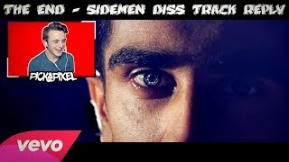 THE END - SIDEMEN DISS TRACK REPLY (Official Music Video) | YouTuber REACTION