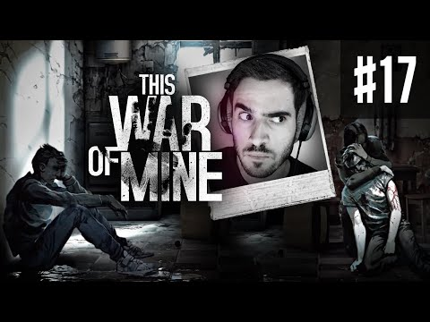 This War of Mine Let's Play #17 - The War is Over!
