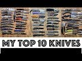The best of the best.  10 favorite folding knives from my collection.