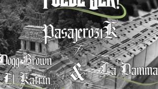 Puede ser Pasajero31k ft Dogg Brown & La Damma