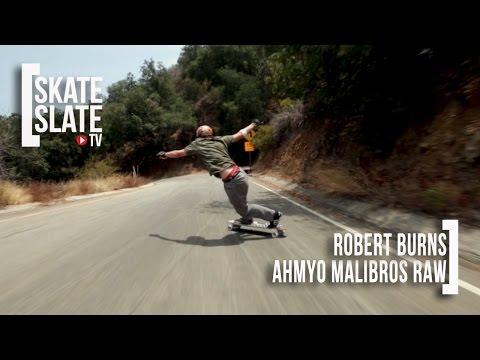 AHMYO Malibros: Robert Burns Raw Run - Skate[Slate].TV