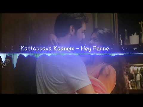 Kattappava Kaanom - Hey Penne | Tamil Nation