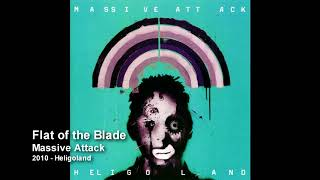 Massive Attack - Flat of the Blade