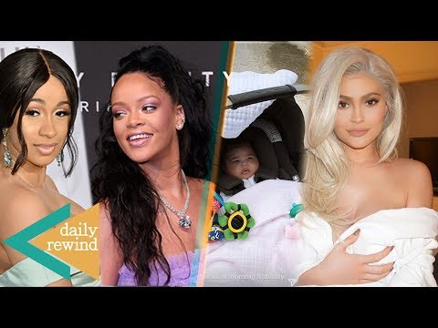 Cardi B Did WHAT With RIhanna?! Kylie Jenner Posts Precious Moments With Baby Stormi | DR