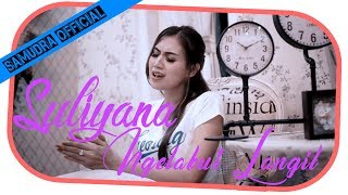 Top Hits -  Suliyana Ngelabur Langit Official Music Video