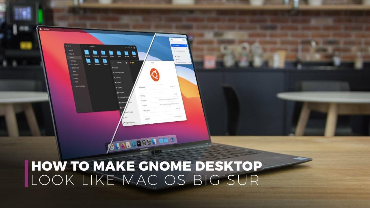 How To Make Gnome Desktop Look Like Macos Big Sur Youtube