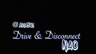 Drive & Disconnect - NAO | Adia Joi Choreography