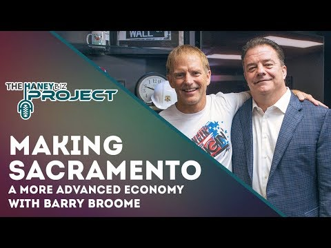 Making Sacramento a more advanced economy with Barry Broome