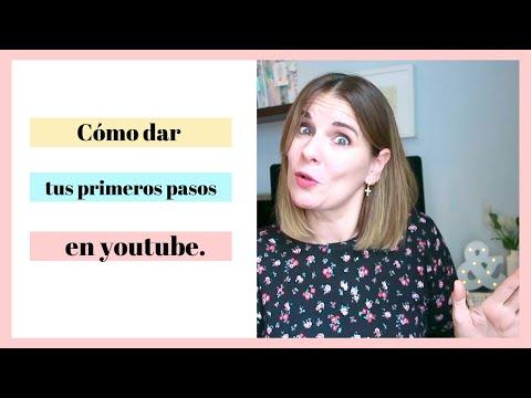 YOUTUBE: Cómo Dar Los Primeros Pasos En Youtube