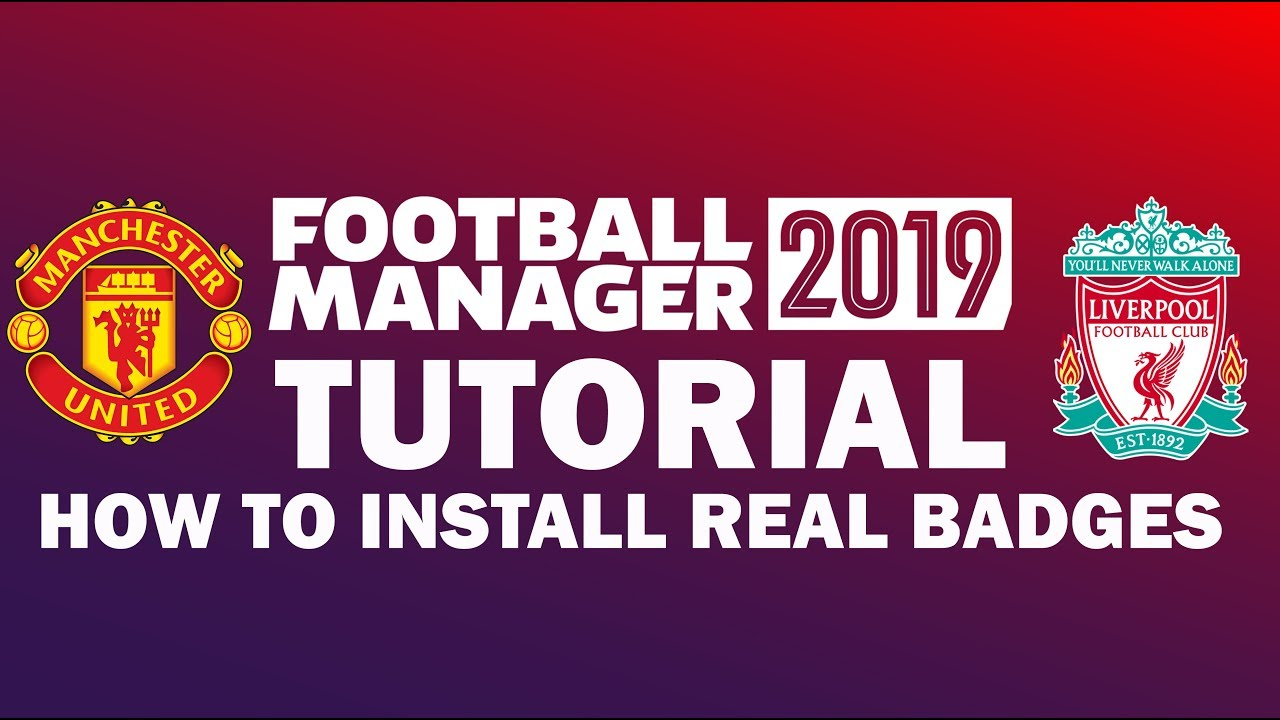 How To Install Badges Logos Football Manager 2019 2020 Tutorial Youtube