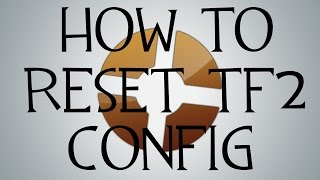 How to reset TF2 to default