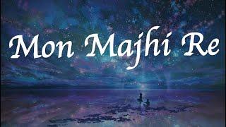 Mon Majhi Re - Lyrics Video   Boss   Jeet & Subhasree    Arijit Singh