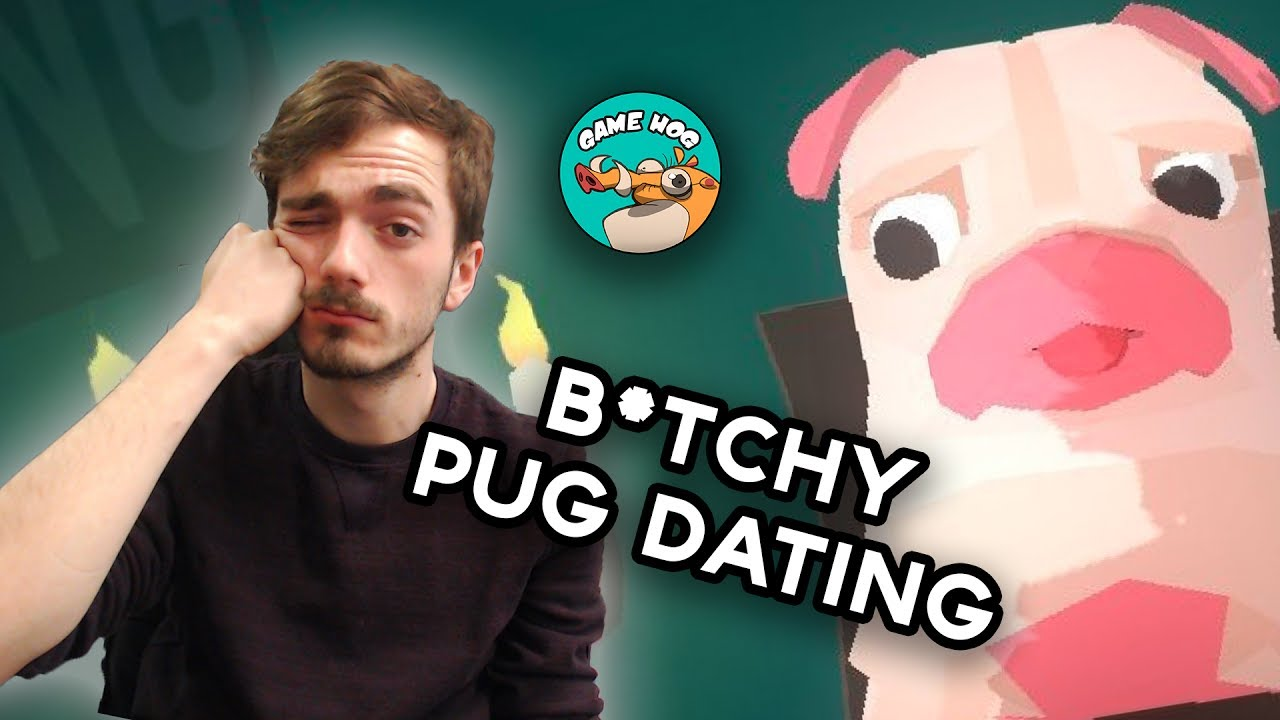 hot date pug speed dating But hot date is pretty enjoyable in its goofiness, even if it's a little simplistic if you' re into weird stuff like pink canine speed dating, you might.