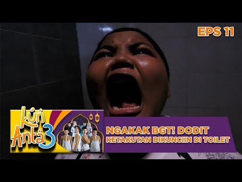 NGAKAK BGT! Dodit Ketakutan Dikunciin Di Toilet - Kun Anta 3 Part 2
