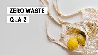 Ответы на вопросы про сокращение мусора | Часть 2 | Ноль отходов