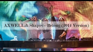Axwell & Shapov - Belong (Old Version, 2014)