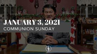 January 3, 2021 | Communion Sunday | Crossroads Christian Center, Daly City
