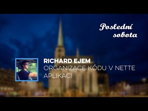 Richard Ejem - Organizace kódu v Nette aplikaci