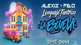 Alexis y Fido Ft Jon Z, Ele A El Dominio - Lenguaje Tantrico   La Escuela   Reggaeton 2020