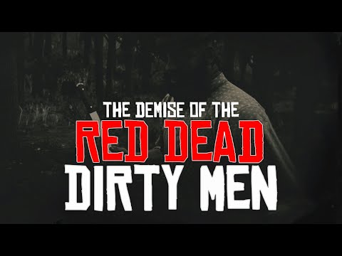 The Demise of The Red Dead Dirty Men |