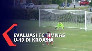 Evaluasi TC U-19 di Kroasia, Fisik Pemain Timnas Indonesia Terus Digenjot!