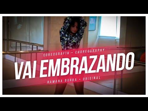 Vai embrazando - MC Zaac part MC Vigary Coreografia/Ramana Borba