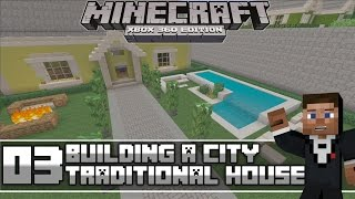 Minecraft Xbox 360 : Building  a Modern City Episode 3 ( Traditional House !)