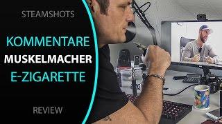 Steamshots vs. Muskelmacher Bullshit über E-Zigaretten...