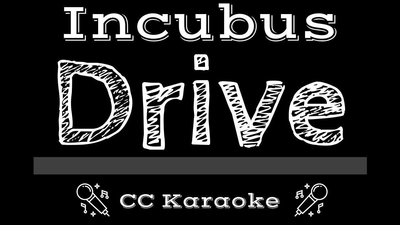 Incubus • Drive (CC) [Karaoke Instrumental Lyrics]
