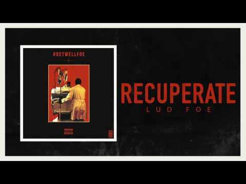 Lud Foe - Recuperate (Official Audio)